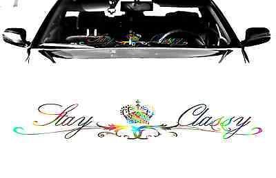 ROYAL stay classy oil slick chrome windshield windscreen car JDM decal sticker