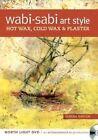 Wabi Sabi Art Style - Hot Wax, Cold Wax and Plaster by Serena Barton (DVD video, 2014)
