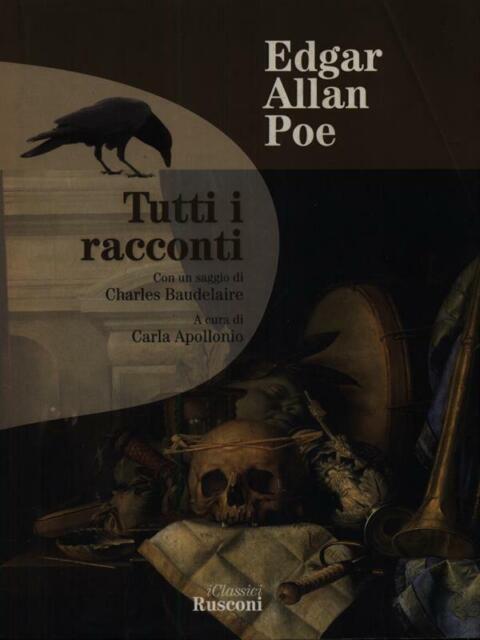 TUTTI I RACCONTI  POE EDGAR ALLAN RUSCONI 2007 I CLASSICI