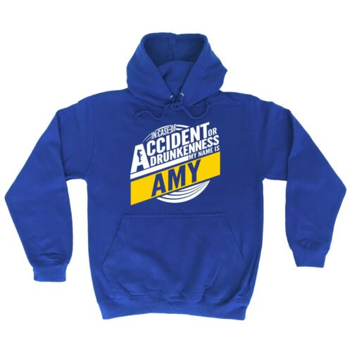 In Case Of Accident Or Drunkenness My Name Is Amy HOODIE hoody funny birthday