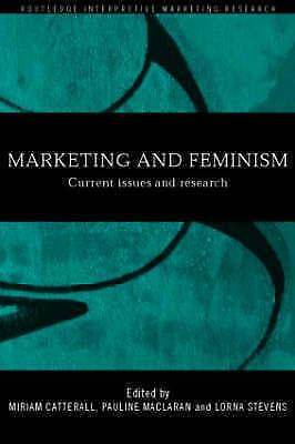 Marketing and Feminism (Routledge Interpretive Marketing Research) by