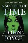 A Matter of Time by John Joyce (Paperback, 2008)