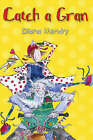 Catch a Gran by Diana Hendry (Paperback, 2006)