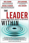 The Leader Within: Learning Enough About Yourself to Lead Others by Michael O'Connor, Ken Blanchard, Carl Edeburn, Drea Zigarmi (Hardback, 2004)