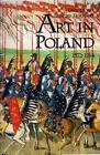 Land of the Winged Horseman : Art in Poland, 1572-1764 by Piotr Krasny, Thomas DaCosta Kaufmann, Adam Zamoyski, Jan K. Ostrowski and Kazimierz Kuczman (1999, Hardcover)