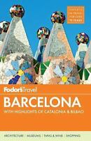 Fodor's Barcelona: with Highlights of Catalonia & Bilbao (Full-color Travel Guid