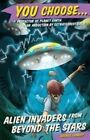 Alien Invaders from Beyond the Stars by George Ivanoff (Paperback, 2015)