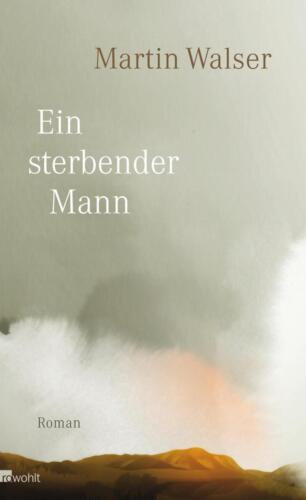1 von 1 - Ein sterbender Mann von Martin Walser (2016, Gebundene Ausgabe) 12B