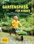 Gartenspaß für Kinder von Jutta Schneider und Heide Bergmann (2014, Gebundene Ausgabe)