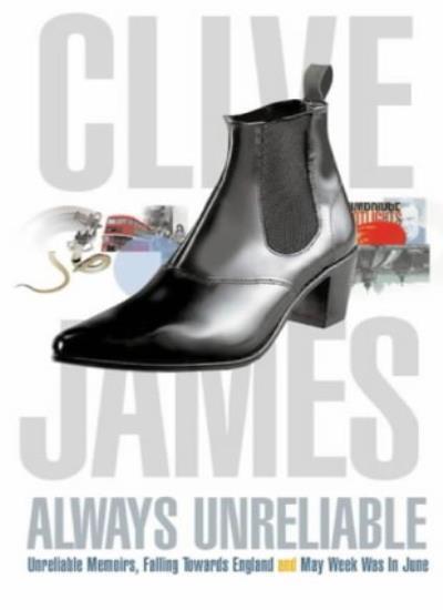 Always Unreliable: Memoirs,Clive James