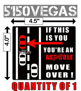 MOVE OVER IF THIS IS YOU YOU/'RE AND AS$HOLE STICKER DECAL FUNNY SNOWFLAKE HUMOR