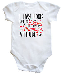 FUNNY BABY VEST I MAY LOOK LIKE MY DADDY BUT I HAVE MY MUMMY/'S ATTITUDE