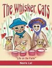 Whisker Cats Life on The Farm 9781477237069 by Neeta Lal Paperback