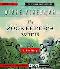 The Zookeeper S Wife: A War Story by Diane Ackerman (CD-Audio, 2008)