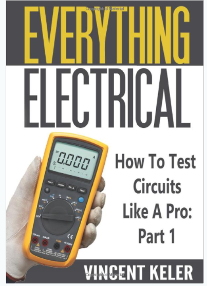 Everything Electrical How To Test Circuits Like A Pro Part