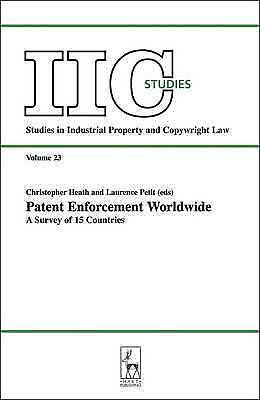 Patent Enforcement Worldwide: A Survey of 15 Countries (Studies in Industrial Pr