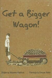 Get-a-Bigger-Wagon-Soft-Cover-Book-by-Author-Maureen-Haddock-pub-2005-New