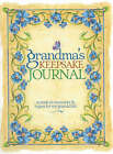 Grandma's Keepsake Journal: A Book of Memories and Hopes for My Grandchild by Meredith Books (Hardback, 2006)