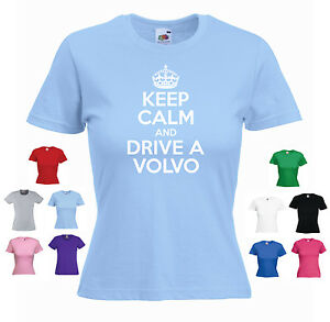 'Keep Calm and Drive a Volvo' Funny Car t-shirt Ladies T-shirt Tee