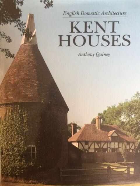 English Domestic Architecture: Kent Houses, Quiney, Anthony Hardback Book The