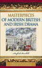 Masterpieces of Modern British and Irish Drama by Sanford Sternlicht (Hardback, 2005)