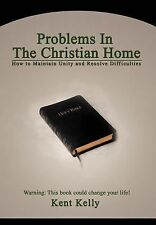 Problems in the Christian Home : How to Maintain Unity and Resolve...