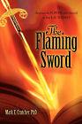 The Flaming Sword by Mark E Crutcher (Paperback / softback, 2007)