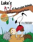 Luke's A to Z of Australian Animals: A Kids Yoga Alphabet Coloring Book by Giselle Shardlow (Paperback / softback, 2012)