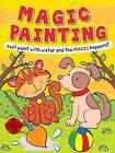 Magic Painting Cat and Dog: Just Paint with Water and the Magic Happens! by Autumn Publishing Ltd (Paperback, 2004)