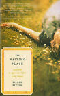 The Waiting Place: Learning to Appreciate Life's Little Delays by Eileen Button (Paperback / softback, 2011)