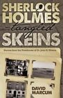 Sherlock Holmes - Tangled Skeins: Stories from the Notebooks of Dr. John H. Watson by David Marcum (Paperback, 2015)