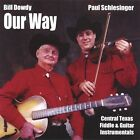 Our Way 0750532941929 by Bill & Paul Schlesinger Dowdy CD