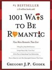 1001 Ways to Be Romantic by Gregory J P Godek 9781402244087 (paperback 2010)