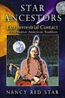Star Ancestors : Extraterrestrial Contact in the Native American Tradition by Nancy Red Star (2012, Paperback)