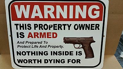 The Owner Of Property Is Armed And Prepared To Protect Life Aluminum Metal Sign