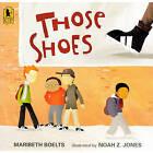 Those Shoes by Maribeth Boelts (Hardback, 2009)