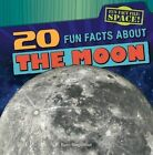 20 Fun Facts about the Moon by Ryan Nagelhout (Paperback / softback, 2014)