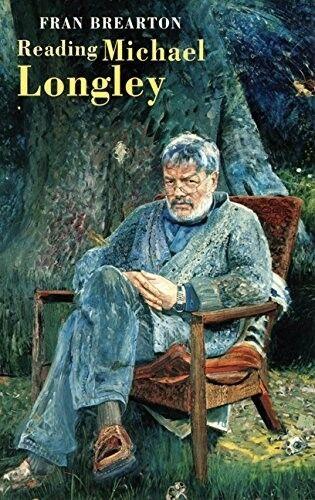 1 of 1 - Good, Reading Michael Longley, Brearton, Fran, Book