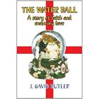 The Water Ball 9781441579638 by J. Butler Paperback