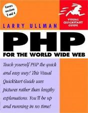 PHP for the World Wide Web (Visual QuickStart Guide) by Larry Ullman