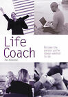 Life Coach: Become the Person You've Always Wanted to be by Pam Richardson (Paperback, 2006)