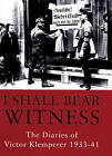 The Klemperer Diaries: v. 1: I Shall Bear Witness, 1933-41 by Victor Klemperer (Hardback, 1998)