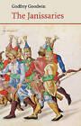 The Janissaries by Godfrey Goodwin (Paperback, 2006)