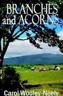 Branches and Acorns 9781403301581 by Carol Wooley-neely Hardback
