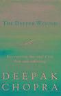 The Deeper Wound von Deepak Chopra (2016, Taschenbuch)