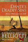 Dante's Deadly Sins: Moral Philosophy in Hell by Raymond Angelo Belliotti (Paperback, 2013)