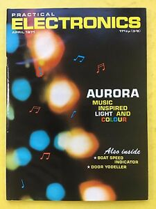 Details about PRACTICAL ELECTRONICS - Magazine - April 1971 - Aurora Music  Inspired Light