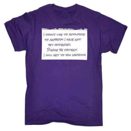 Apologise To Anyone I Have Not Yet Offended Funny Joke Adult Humour T-SHIRT
