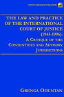 The Law and Practice of the International Court of Justice (1945-1996): A Critique of the Contentious and Advisory Jurisdictions by Gbenga Oduntan (Paperback / softback, 2002)