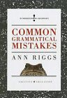 Common Grammatical Mistakes by Ann Riggs (Hardback, 2011)